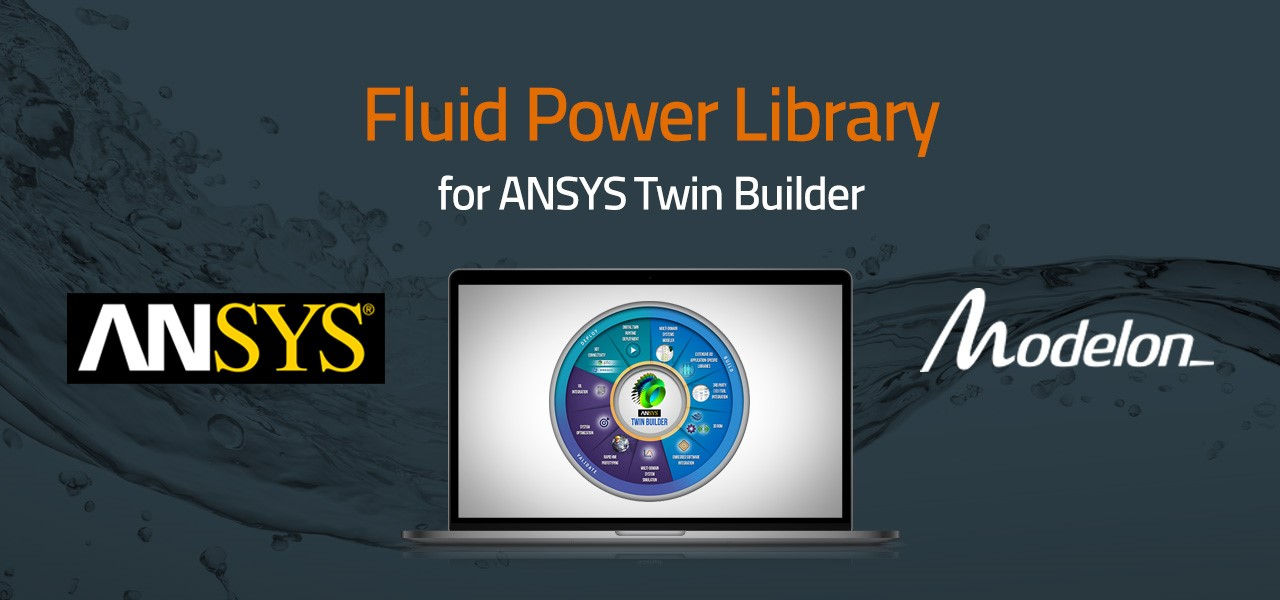 Modelon's Hydraulics and Pneumatics Capabilities Available in ANSYS® TWIN BUILDER™